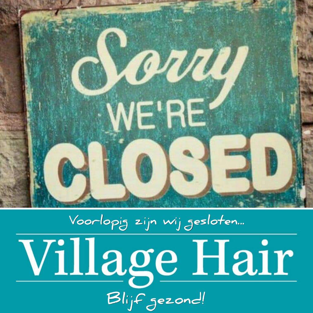Village Hair gesloten tot nader order ivm Coronacrisis
